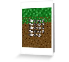 And mining and mining and mining and mining... Greeting Card
