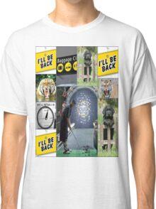 I'LL BE BACK Classic T-Shirt