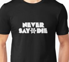 Never Say Die Logo Unisex T-Shirt