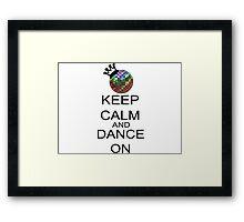 Keep Calm And Dance On Framed Print