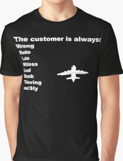 The Customer is Always... Graphic T-Shirt
