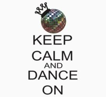 Keep Calm And Dance On Kids Clothes
