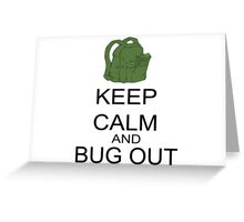 Keep Calm And Bug Out Greeting Card