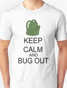 Keep Calm And Bug Out Unisex T-Shirt