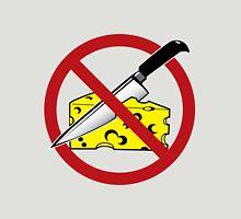 No Cheese Cutting Zone Unisex T-Shirt