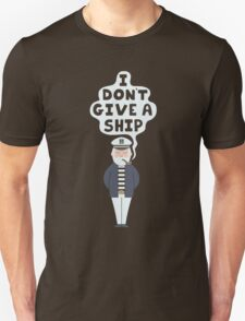 I Don't Give A Ship T-Shirt