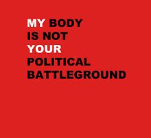 My Body is not Your Political Battleground Womens Fitted T-Shirt