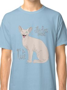 Hairless Pussies are so cute Classic T-Shirt