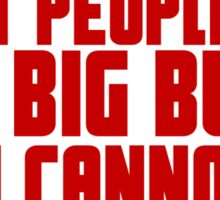 Trust people who like big butts they cannot lie Sticker