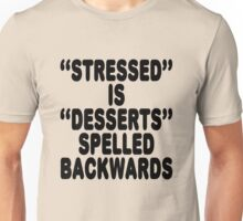 Stressed is desserts spelled backwards Unisex T-Shirt
