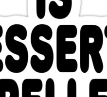 Stressed is desserts spelled backwards Sticker