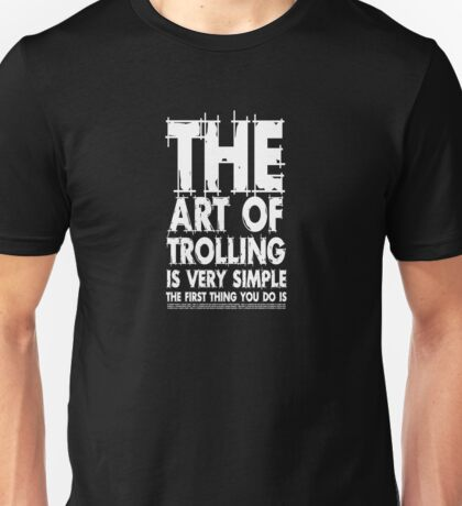The art of trolling  Unisex T-Shirt
