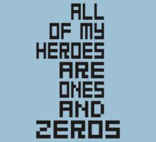 All Of My Heroes Are Ones And Zeros by jdecker