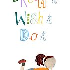 Dream it, Wish it, Do it by Rebecca Wallace