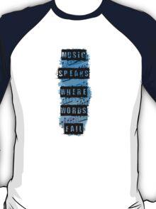 Music Speaks Where Words Fail T-Shirt