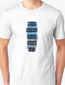 Music Speaks Where Words Fail Unisex T-Shirt