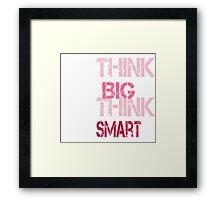 Think Big Think Smart Framed Print