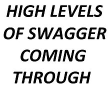 High Levels of Swagger by TrentCurtis