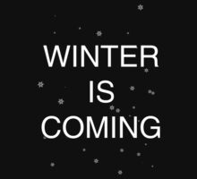 Winter is Coming - Game of Thrones by KenXyro