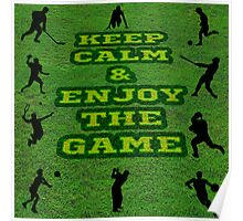 Keep Calm and Enjoy the Game Poster