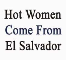 Hot Women Come From El Salvador by supernova23