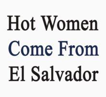 Hot Women Come From El Salvador by supernova23