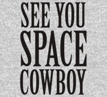 See You Space Cowboy by Look Human