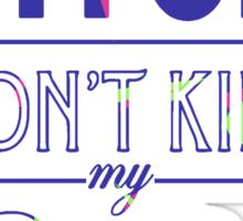 "Bitch don't kill my fives - Jordan 5 ""Bel Air"" match Sticker"