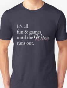 Wine Fun and Games Unisex T-Shirt
