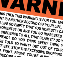 You have been warned. -Tyler Sticker