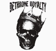 Dethrone Royalty by Immortalized