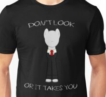 Slender Mane - DON'T LOOK OR IT TAKES YOU Unisex T-Shirt