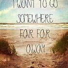 i want to go somwhere far far away! by layla bitolkoski