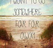 i want to go somwhere far far away! by layla bitolkoski