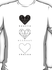 Hearts without chains T-Shirt
