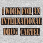 Drug Cartel.  by JordanMay