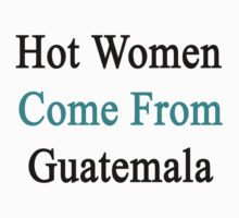 Hot Women Come From Guatemala  by supernova23