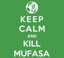 Keep Calm And Kill Mufasa Kids Clothes