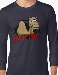 Hump Day Camel - HUMP DAY! - Wednesday is Hump Day - Parody Camel Long Sleeve T-Shirt