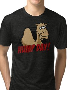 Hump Day Camel - HUMP DAY! - Wednesday is Hump Day - Parody Camel Tri-blend T-Shirt