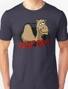 Hump Day Camel - HUMP DAY! - Wednesday is Hump Day - Parody Camel T-Shirt
