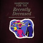 Handbook For The Recently Deceased by TrasmusLime