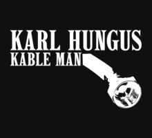 KARL HUNGUS, KABLE MAN, SHIRT by derekian