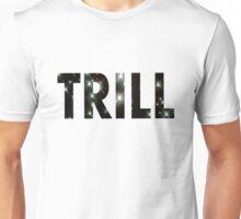 Trill T-Shirts & Hoodies Unisex T-Shirt