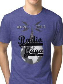 Radio Gaga Tri-blend T-Shirt