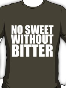 No Sweet Without Bitter T-Shirt
