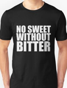 No Sweet Without Bitter Unisex T-Shirt