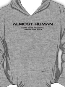 Almost Human - Dark T-Shirt