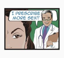 I Prescribe More Sex Doctor by jorgenmac