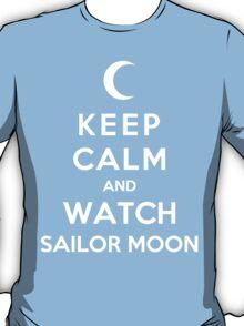 Keep Calm And Watch Sailor Moon T-Shirt